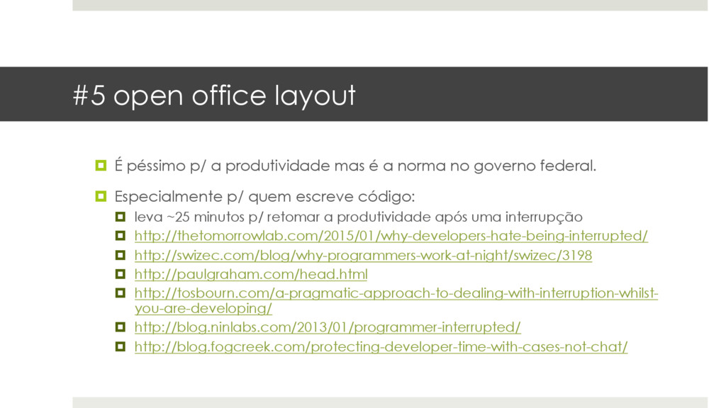 #5 open office layout ¤  É péssimo p/ a produti...