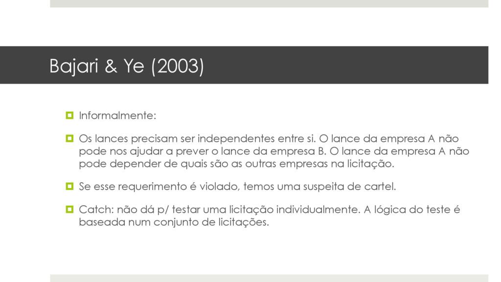 Bajari & Ye (2003) ¤ Informalmente: ¤ Os lanc...