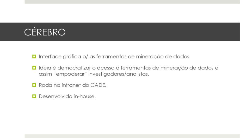 CÉREBRO ¤ Interface gráfica p/ as ferramentas ...