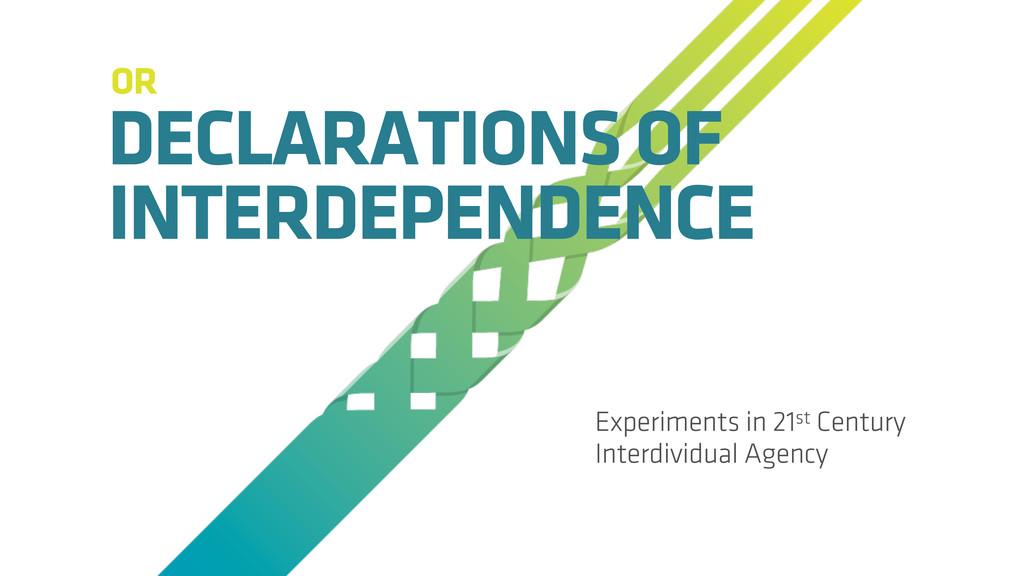 Experiments in 21st Century Interdividual Agenc...