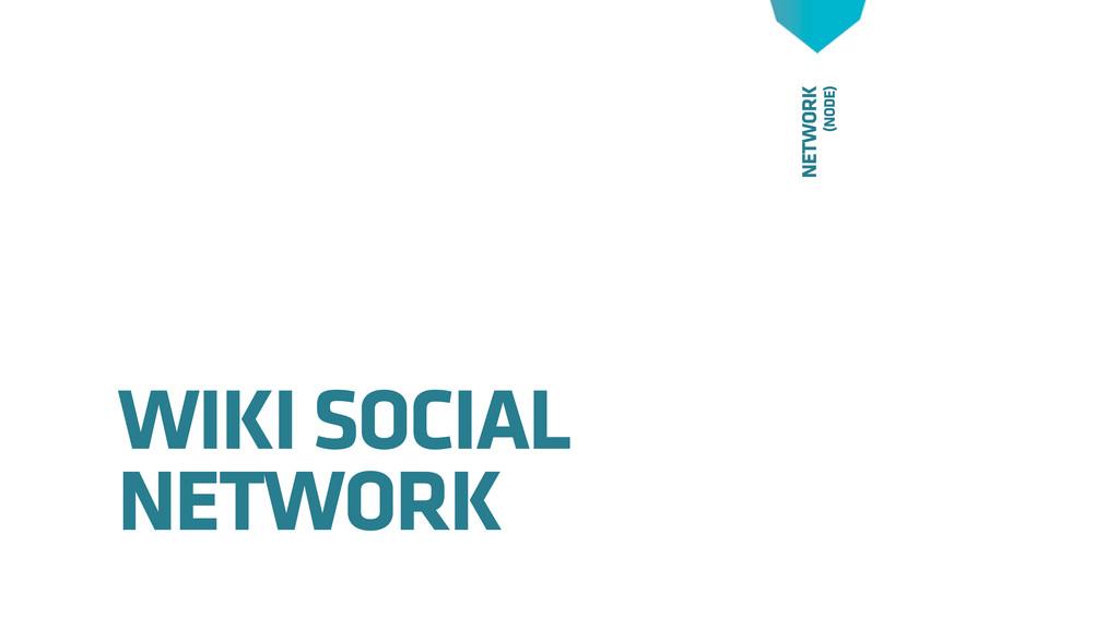 NETWORK (NODE) WIKI SOCIAL NETWORK
