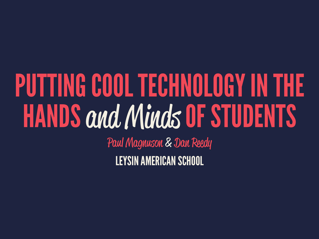 PUTTING COOL TECHNOLOGY IN THE HANDS and Minds ...