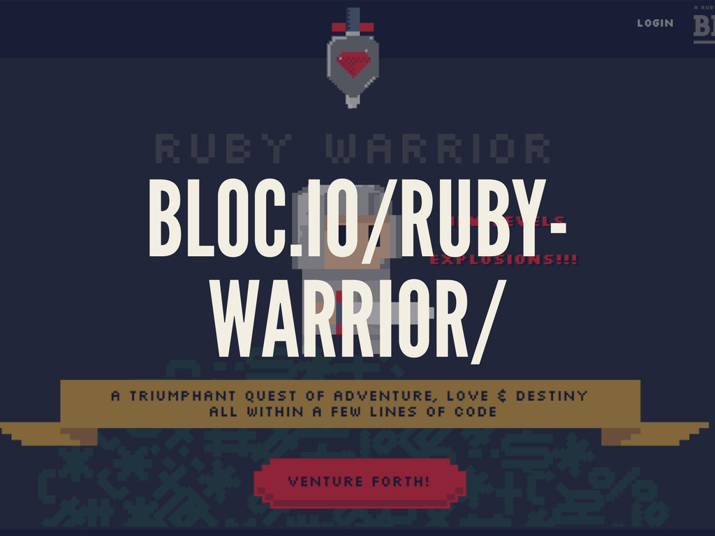 BLOC.IO/RUBY- WARRIOR/