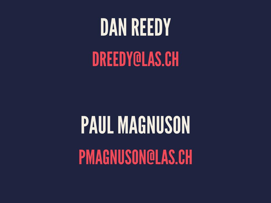 DAN REEDY DREEDY@LAS.CH PAUL MAGNUSON PMAGNUSON...