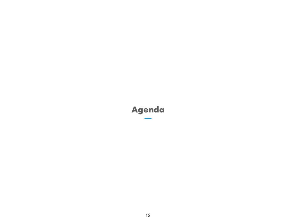 Agenda !12