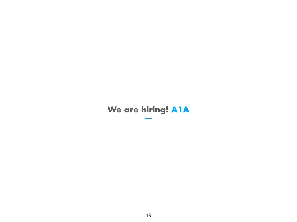We are hiring! A1A !49