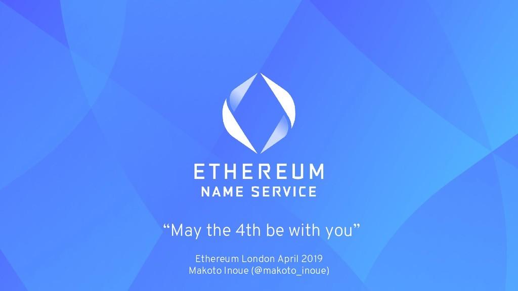 Ethereum London April 2019 Makoto Inoue (@makot...
