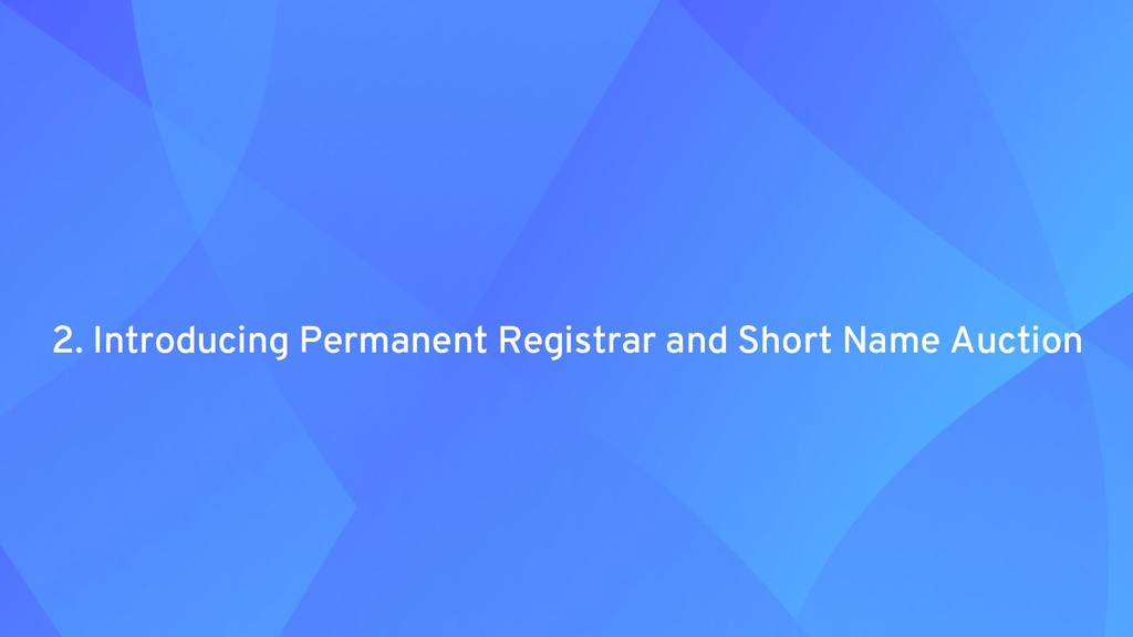 2. Introducing Permanent Registrar and Short Na...