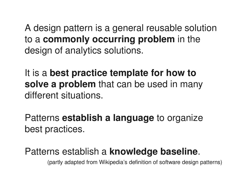 A design pattern is a general reusable solution...