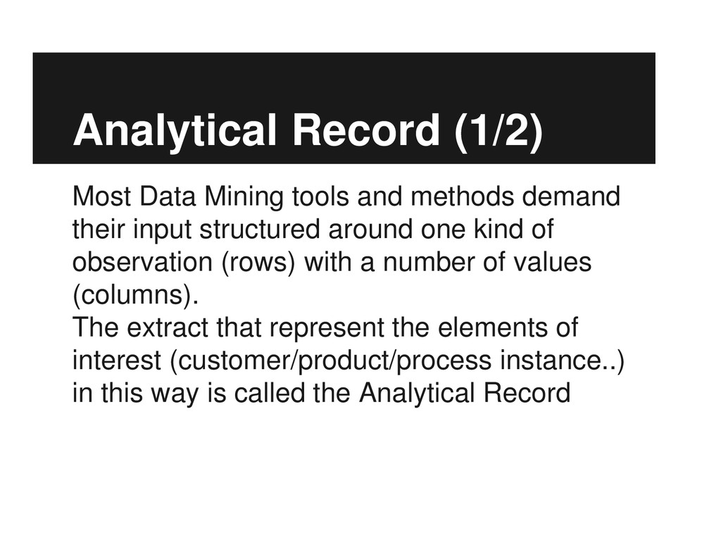 Analytical Record (1/2) Most Data Mining tools ...