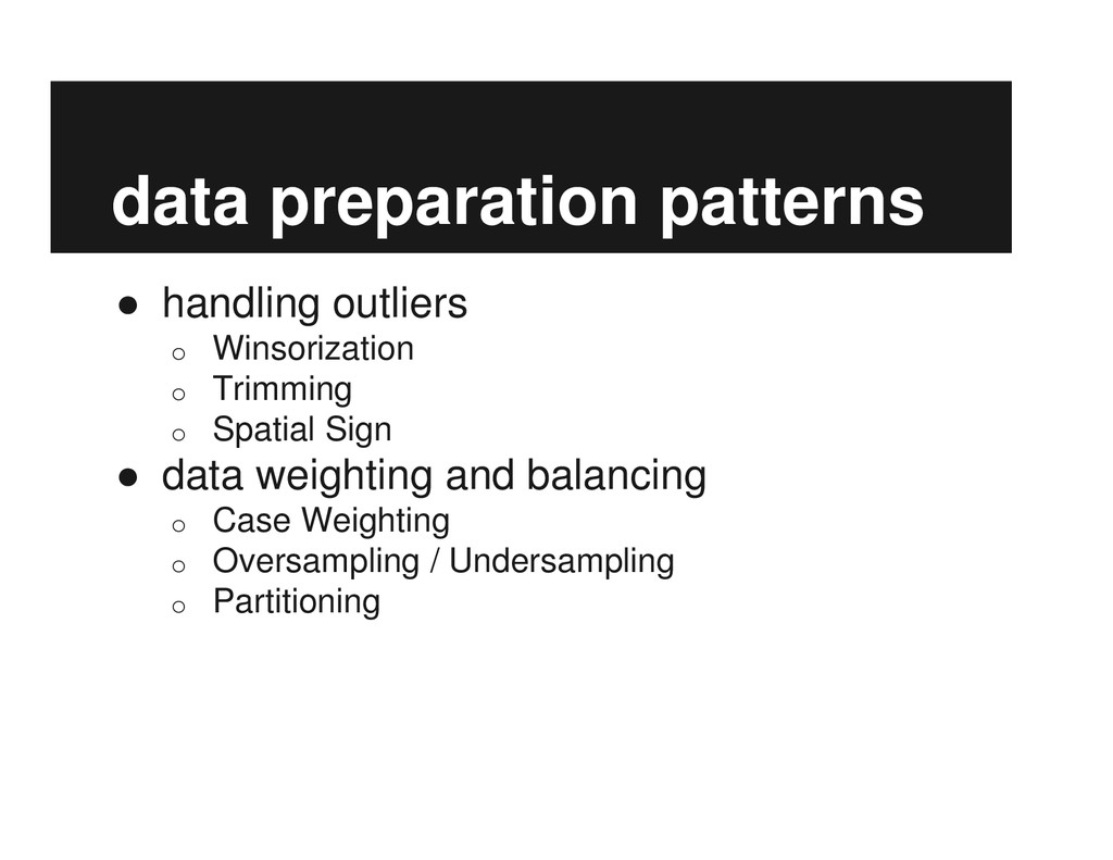 data preparation patterns ● handling outliers o...