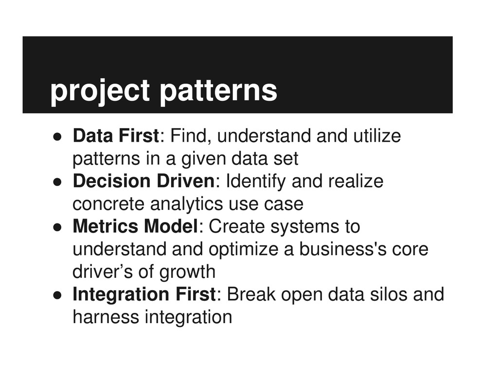 project patterns ● Data First: Find, understand...