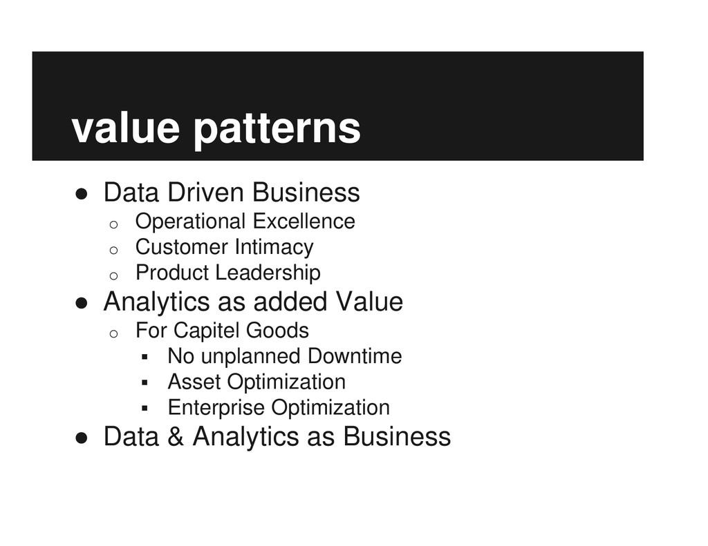 value patterns ● Data Driven Business o Operati...