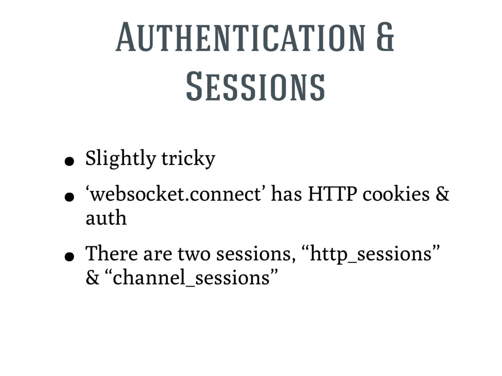 Authentication & Sessions • Slightly tricky • '...