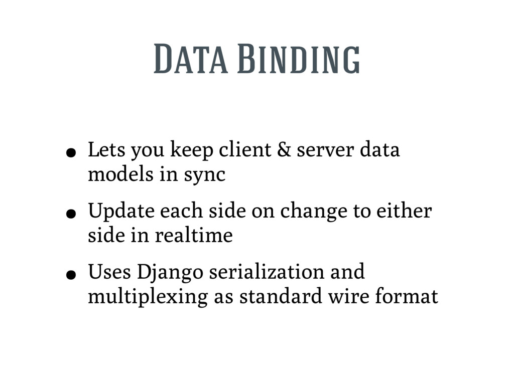 Data Binding • Lets you keep client & server da...