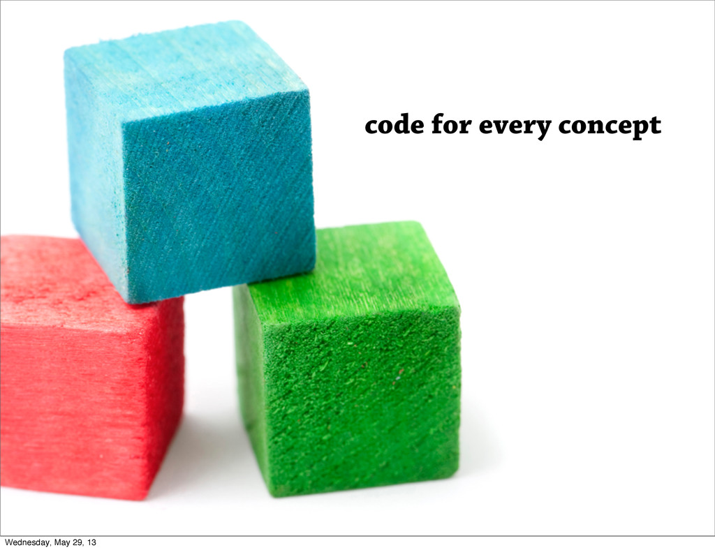 code for every concept Wednesday, May 29, 13