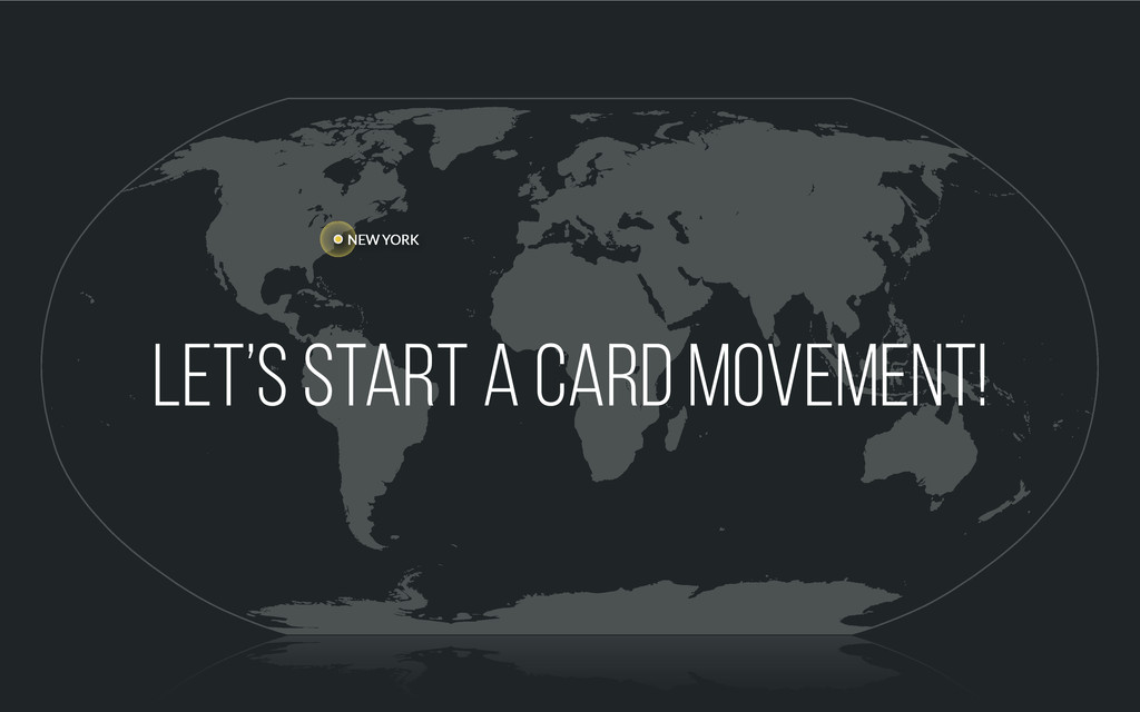 NEW YORK Let's start a Card Movement!