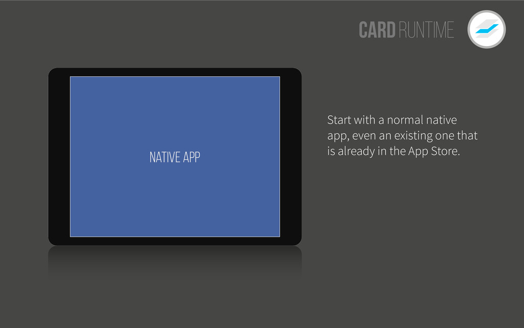 CardRuntime Native App Start with a normal nati...