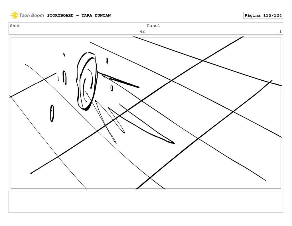 Shot 42 Panel 1 STORYBOARD - TARA DUNCAN Página...