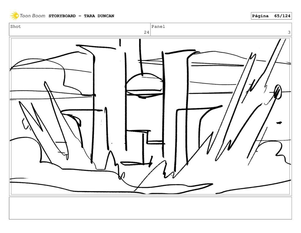 Shot 24 Panel 3 STORYBOARD - TARA DUNCAN Página...