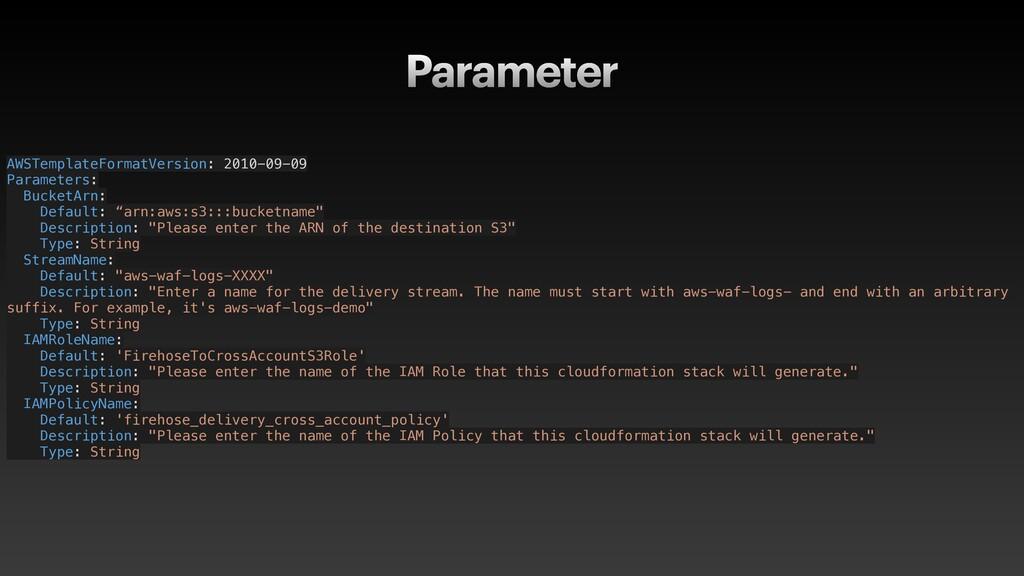AWSTemplateFormatVersion: 2010-09-09 Parameters...