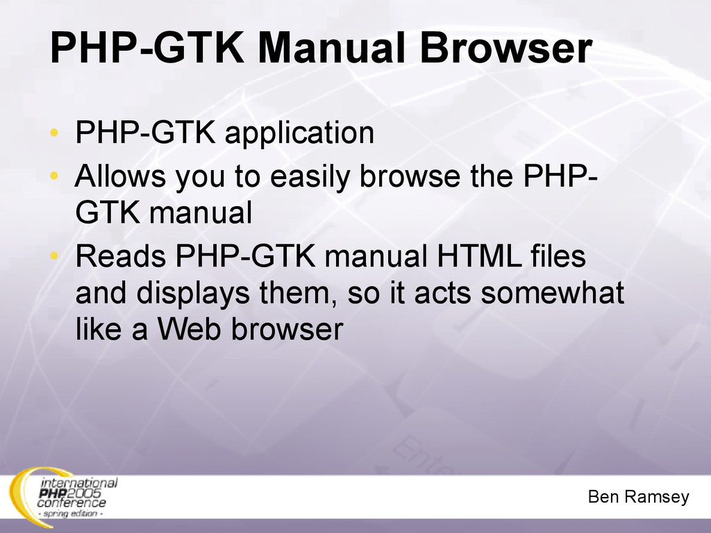 Ben Ramsey PHP-GTK Manual Browser • PHP-GTK app...