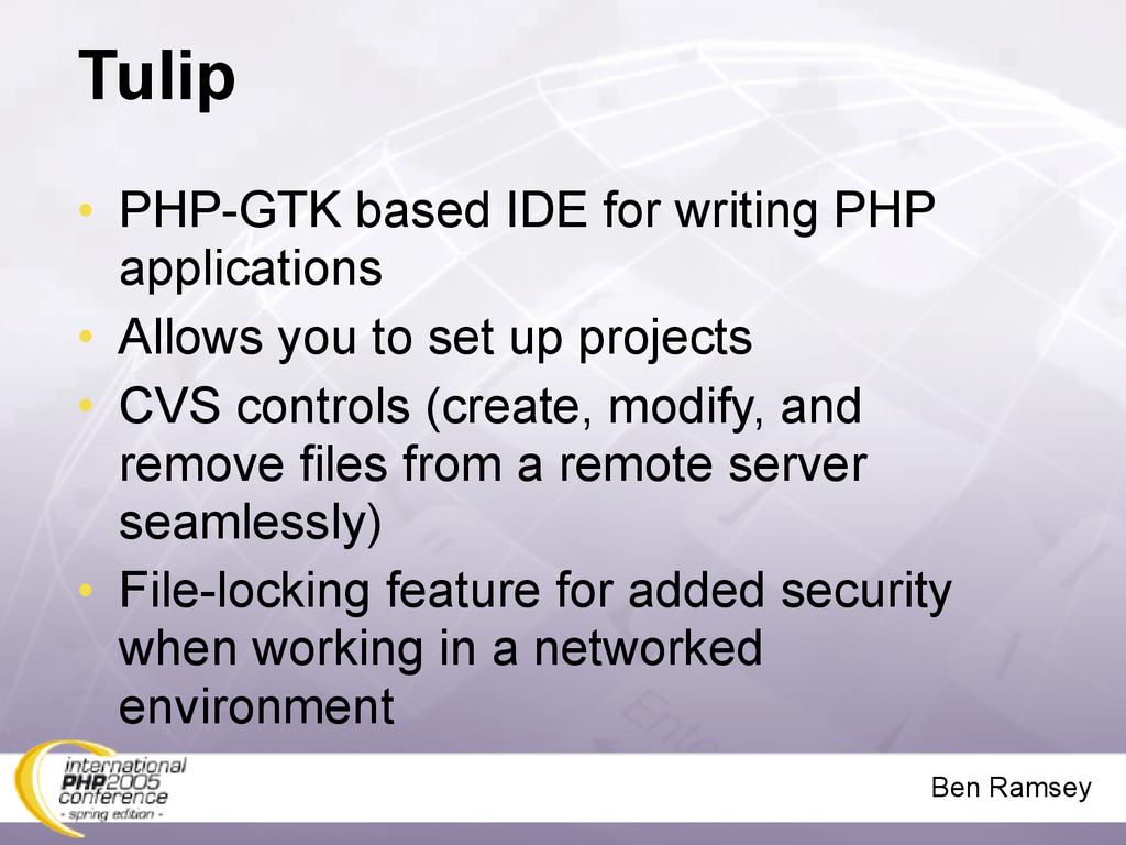 Ben Ramsey Tulip • PHP-GTK based IDE for writin...