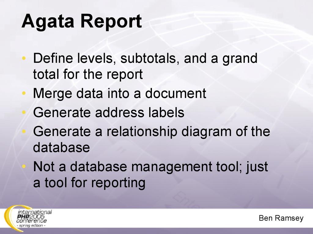 Ben Ramsey Agata Report • Define levels, subtot...