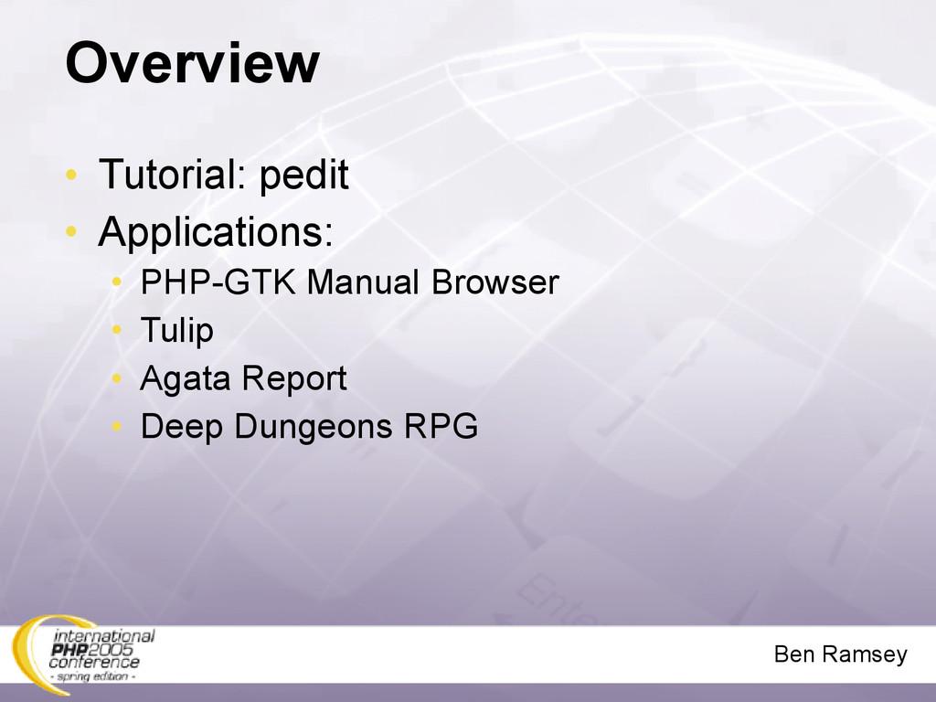 Ben Ramsey Overview • Tutorial: pedit • Applica...