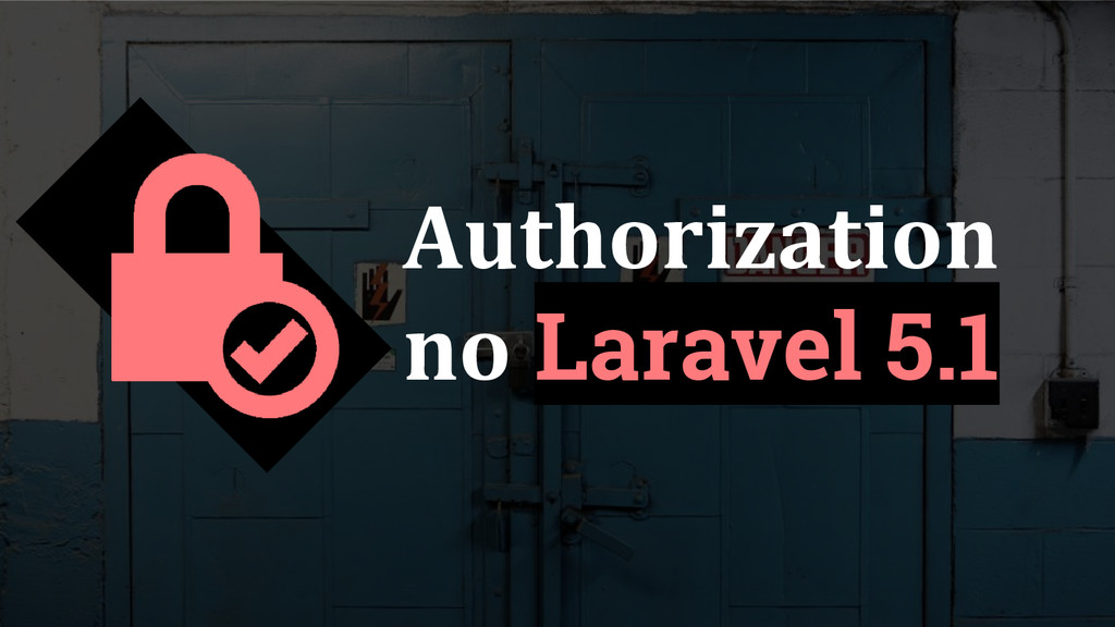 Authorization no Laravel 5.1