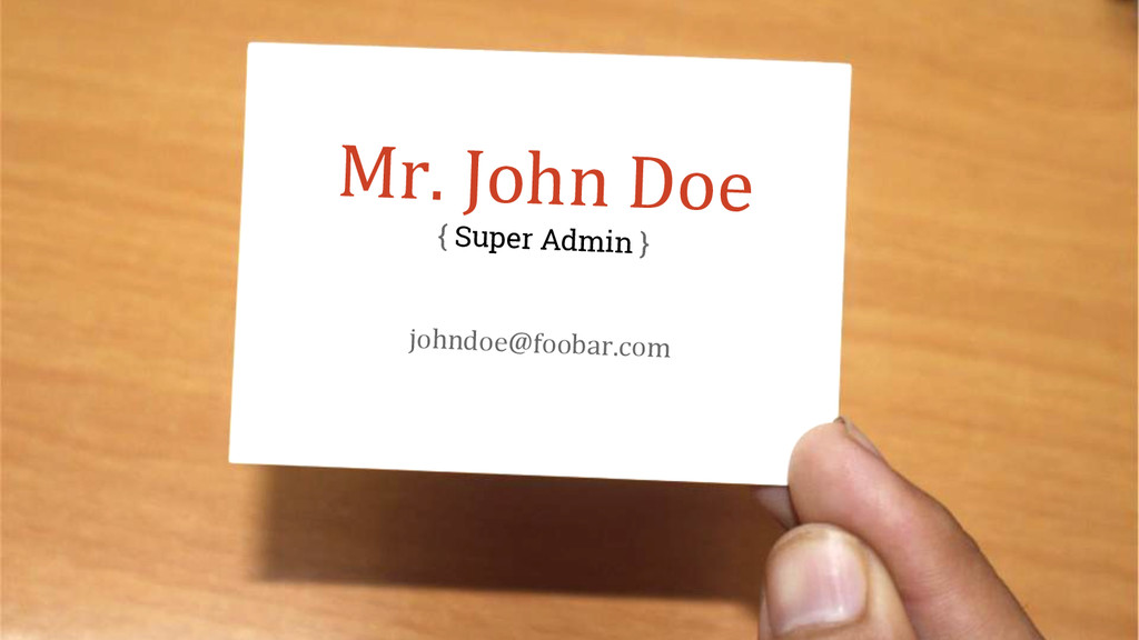 Mr. John Doe { Super Admin } johndoe@foobar.com