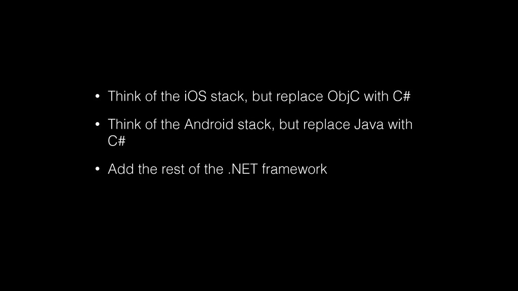 • Think of the iOS stack, but replace ObjC with...