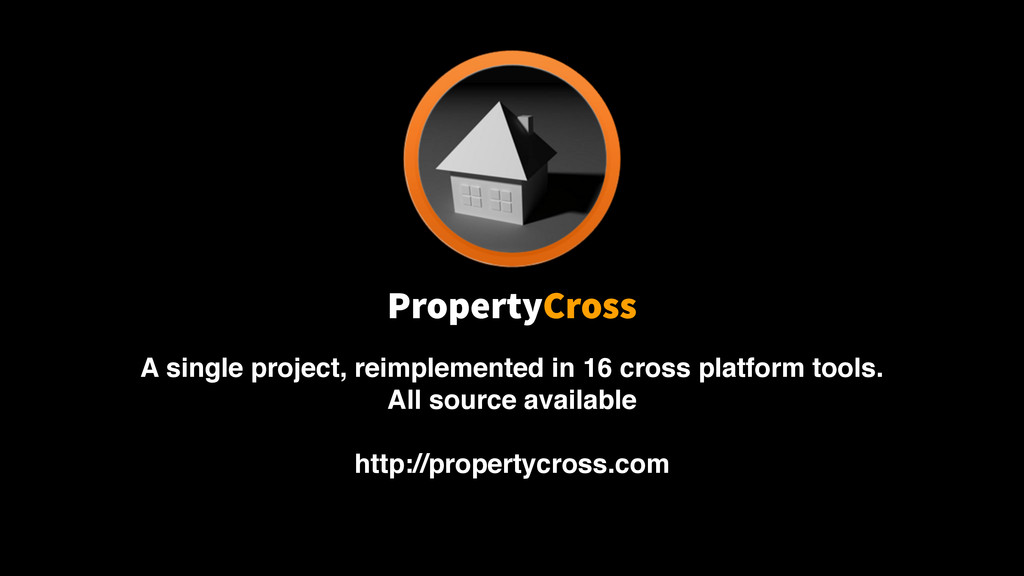 PropertyCross A single project, reimplemented i...
