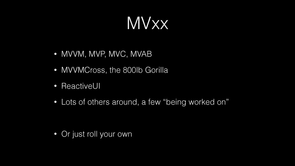MVxx • MVVM, MVP, MVC, MVAB • MVVMCross, the 80...