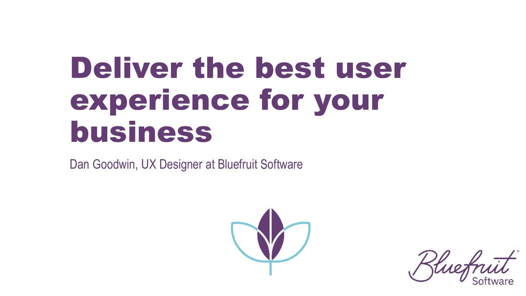 Deliver the best user experience for your busin...
