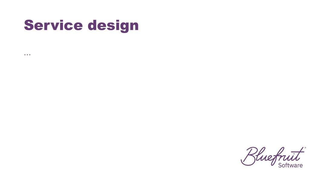Service design …