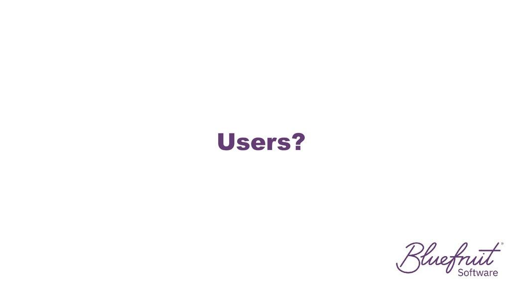 Users?