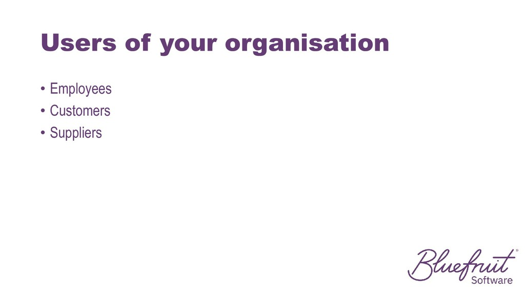 Users of your organisation • Employees • Custom...