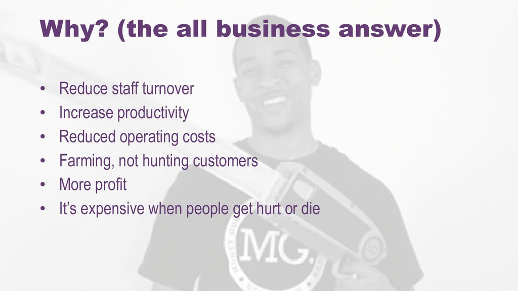 Why? (the all business answer) • Reduce staff t...