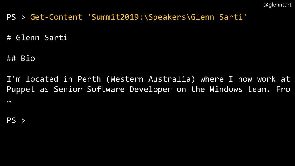 @glennsarti PS > Get-Content 'Summit2019:\Speak...