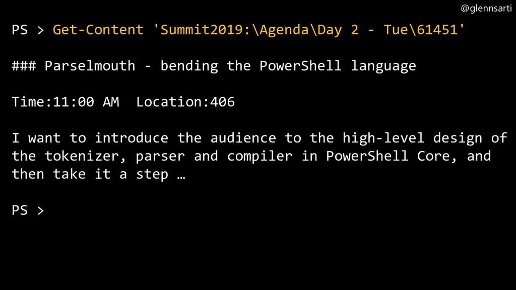 @glennsarti PS > Get-Content 'Summit2019:\Agend...