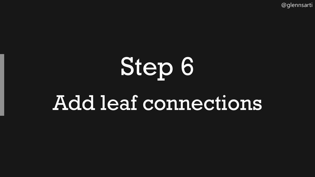 @glennsarti Step 6 Add leaf connections