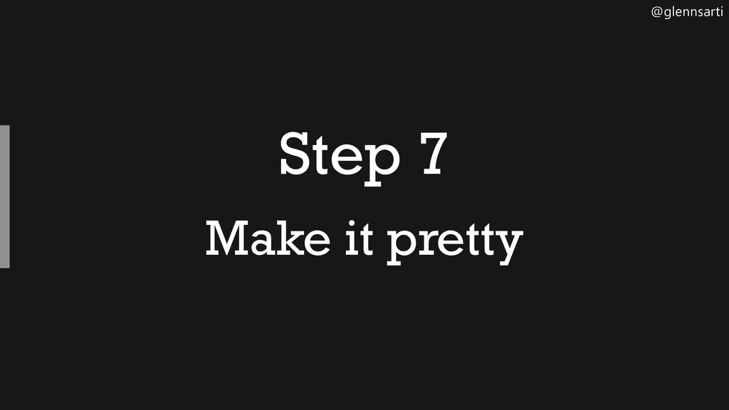 @glennsarti Step 7 Make it pretty