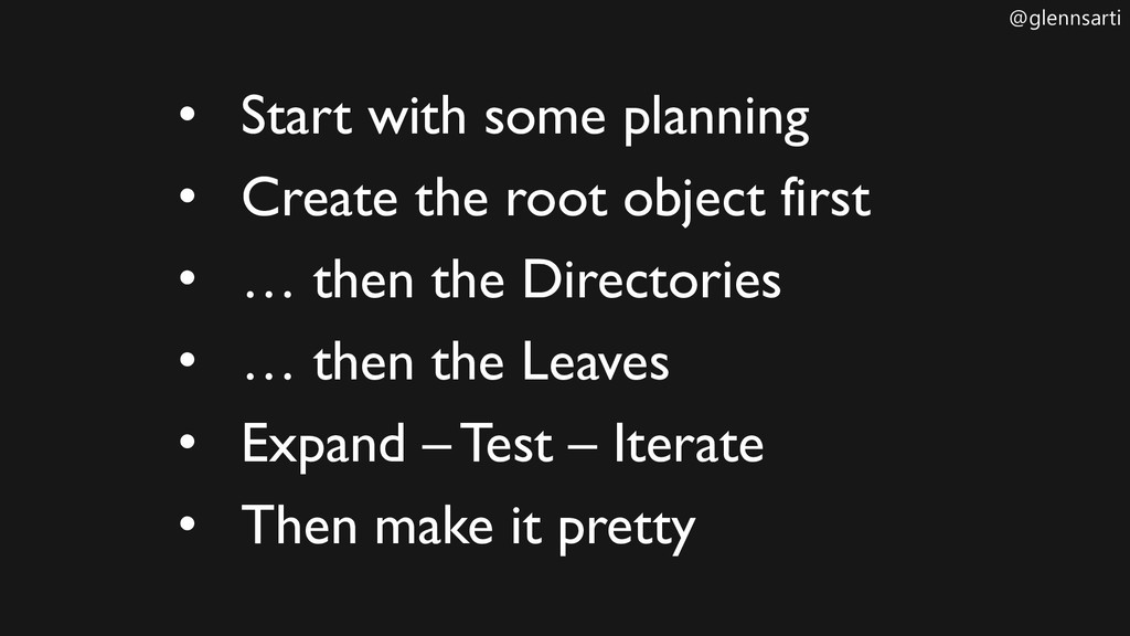 @glennsarti • Start with some planning • Create...