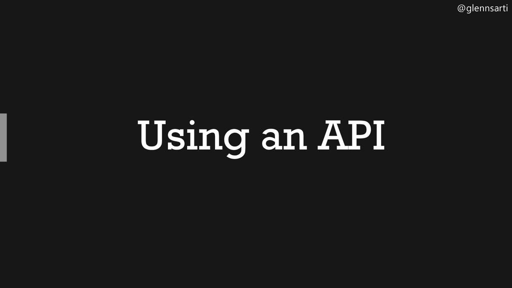 @glennsarti Using an API