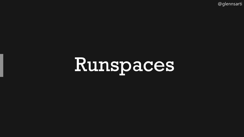 @glennsarti Runspaces