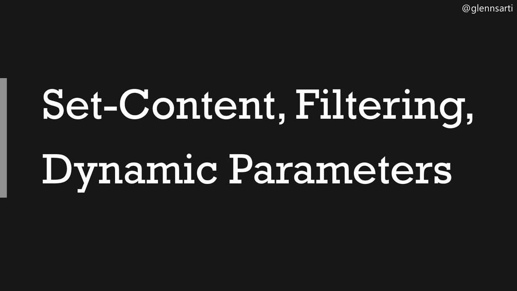 @glennsarti Set-Content, Filtering, Dynamic Par...
