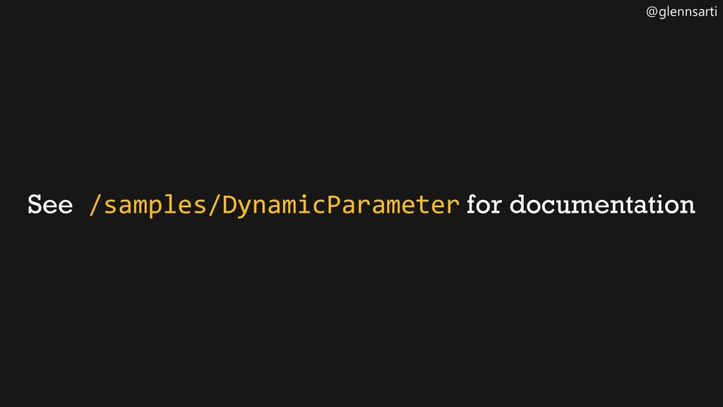 @glennsarti See /samples/DynamicParameter for d...