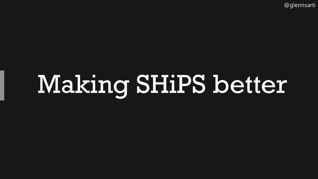 @glennsarti Making SHiPS better