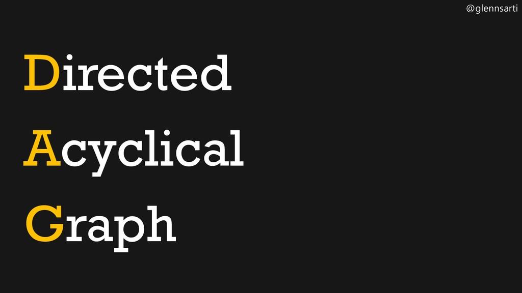 @glennsarti Directed Acyclical Graph